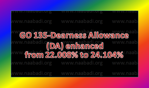 GO 135-Dearness Allowance (DA) sanctioned to the employees of Government of Telangana from 22.008% of the basic pay to 24.104% of basic pay from 1st of January, 2017