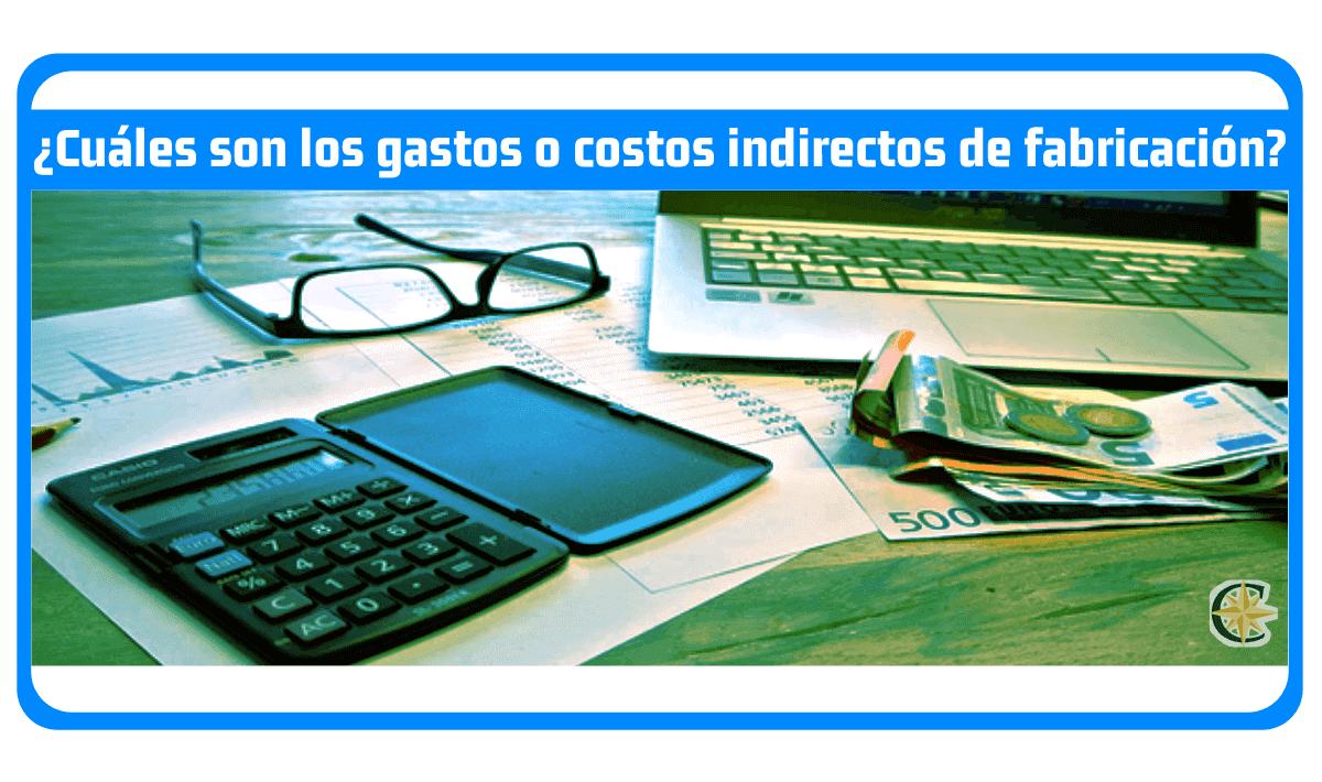 cuales son los gastos o costos indirectos de fabricacion cif