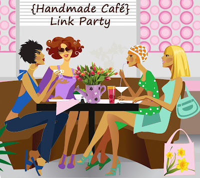 """Handmade Cafe Link Party"""