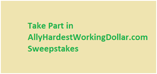 AllyHardest Working Dollar Sweepstakes 2019