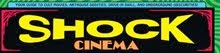SHOCK CINEMA