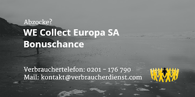 Abzocke? | WE Collect Europa SA | Bonuschance