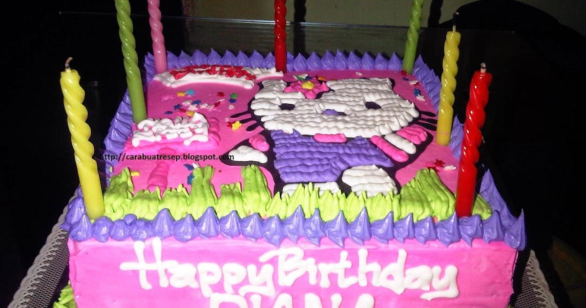 Cara Membuat Kue Ulang Tahun Anak Sederhana Resep