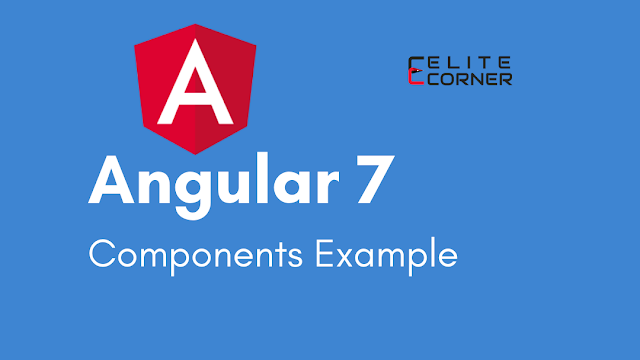 Angular 7 Components With An Example