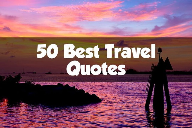 50 Best Travel Quotes For Travel Inspiration