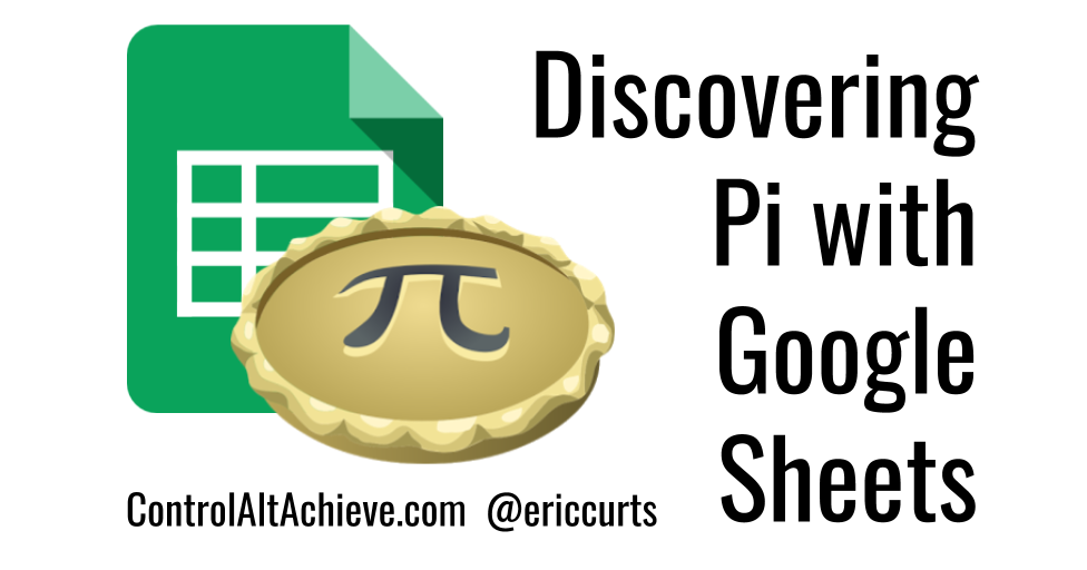 control alt achieve discovering pi with google sheets. Black Bedroom Furniture Sets. Home Design Ideas