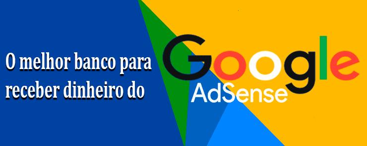 melhor banco para receber dinheiro do Google Adsense