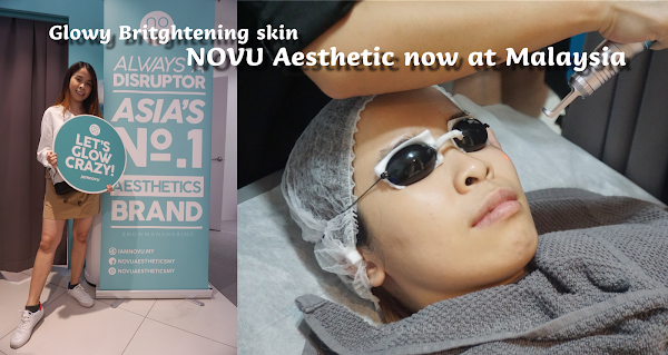 NOVU Aesthetic now at Malaysia - Get your GLOW skin!!