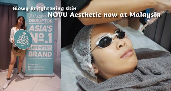 NOVU Aesthetic now at Malaysia - Get your GLOW skin!!