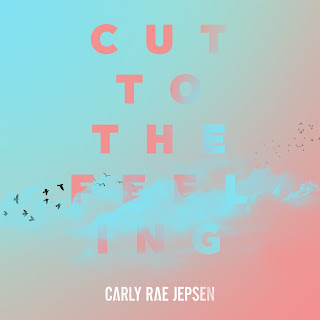 Carly Rae Jepsen – Cut To The Feeling