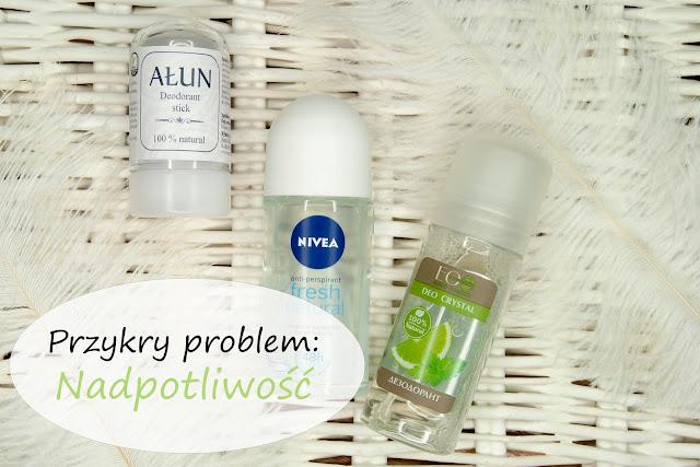 [398.] Dezodorant, antyperspirant czy bloker? Problem nadpotliwości.