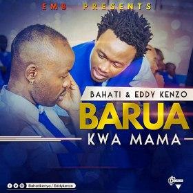 Bahati Ft Eddy Kenzo - Barua Kwa Mama