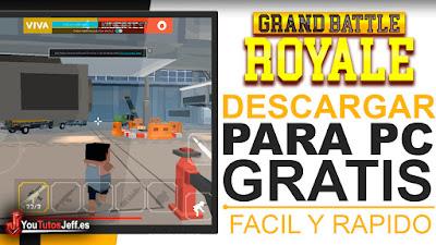 como descargar grand battle royale para pc