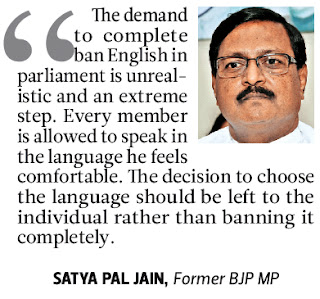 The demand to complete ban English in parliament is unrealistic and an extreme step - Satya Pal Jain, former BJP MP