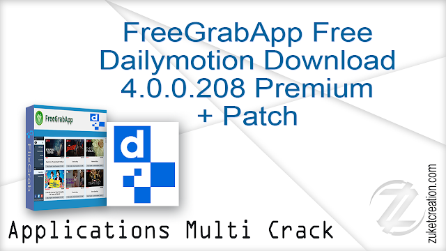FreeGrabApp Free Dailymotion Download 4.0.0.208 Premium + Patch   |  38.4  MB
