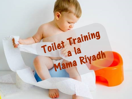 """Toilet Training"" a la Mama Riyadh"