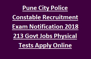 Pune City Police Constable Recruitment Exam Notification 2018 213 Govt Jobs Physical Tests Admit Card Apply Online