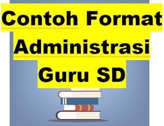 Format Administrasi Guru Kelas 3 SD Kurikulum 2013