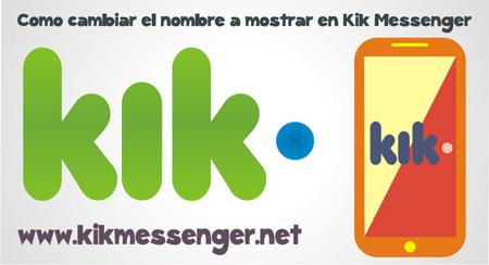 Como cambiar el nombre a mostrar en Kik Messenger