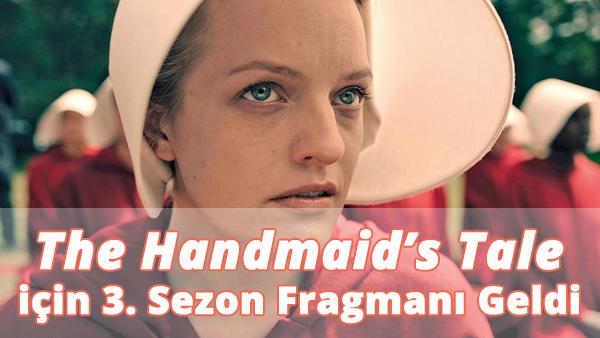 The Handmaid's Tale için 3. Sezon Fragmanı Geldi