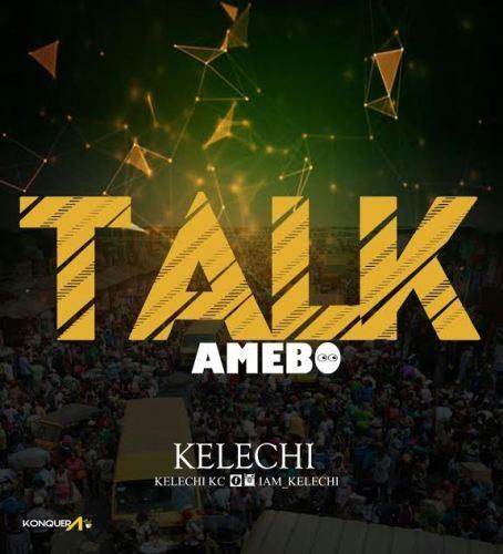 MUSIC: Kelechi – Talk
