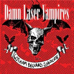 damn laser vampires gotham beggars syndicate