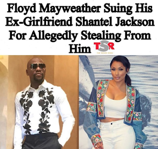 Floyd Mayweather Sues Shantel Jackson For Stealing Money
