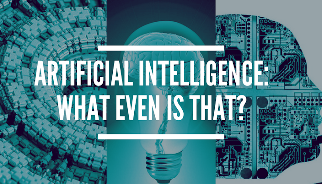 Artificial Intelligence: What even is that?