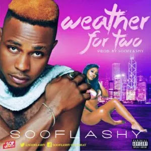 SooFlashy – Weather for two- mp3made.com.ng