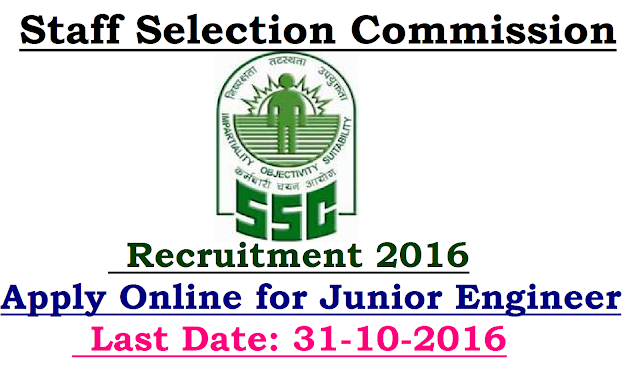 SSC Recruitment 2016 Junior Engineer Vacancies| Staff Selection Commission SSC has issued employment notification related to Staff Selection Commission SSC Recruitment 2016 for the SSC vacancy of Junior Engineer in All India| All States on its official website www.ssc.nic.in/2016/10/Staff-Selection-Commission-ssc-recruitment-2016-for-junior-engineer-vacancies-apply-online-www-ssc-nic-in.html