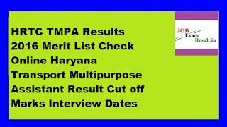 HRTC TMPA Results 2016 Merit List Check Online Haryana Transport Multipurpose Assistant Result Cut off Marks Interview Dates