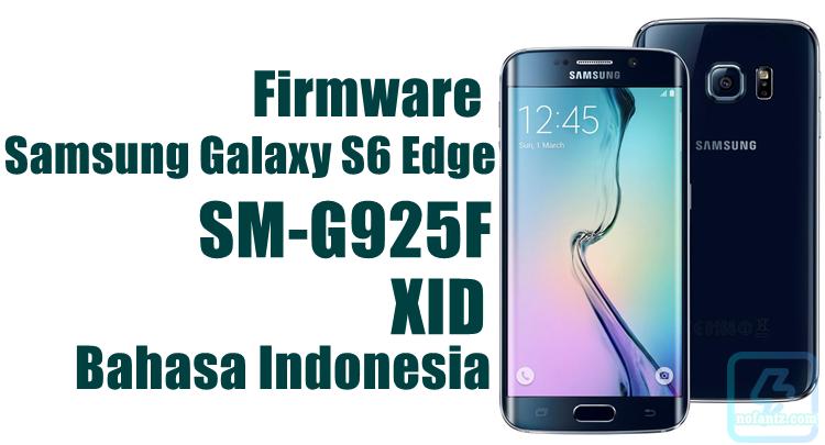 Firmware Samsung Galaxy S6 Edge SM-G925F Bahasa Indonesia [XID] Latest Update