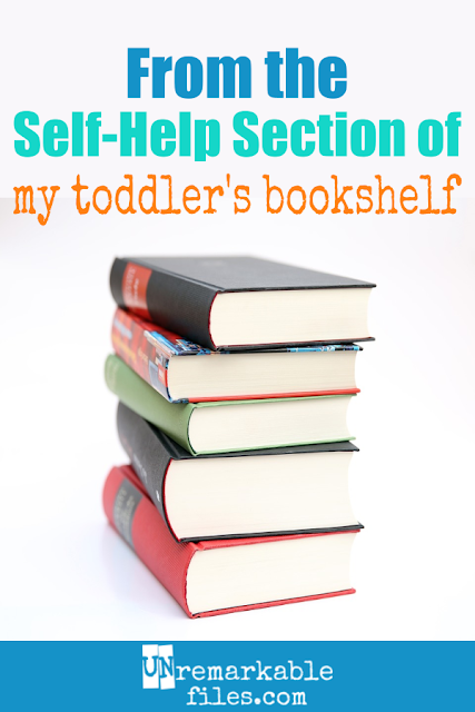 If your toddler had a self-help collection, what would you find there? Probably a hilarious collection of thoughts and advice for 2-year-olds on tantrums, snacking, and generally driving your parents crazy. #parentinghumor #toddlers #sofunny #2yearolds #toddlertruths