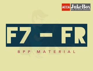 F7 - FR   BPP Study Material - ACCA JukeBox