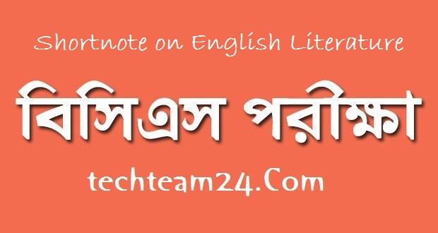 BCS English Literature Shortnote with 10th-36th BCS Question Solve