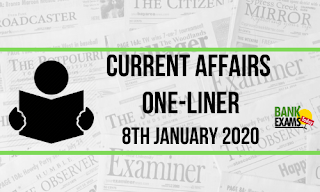 Current Affairs One-Liner: 8th January 2020