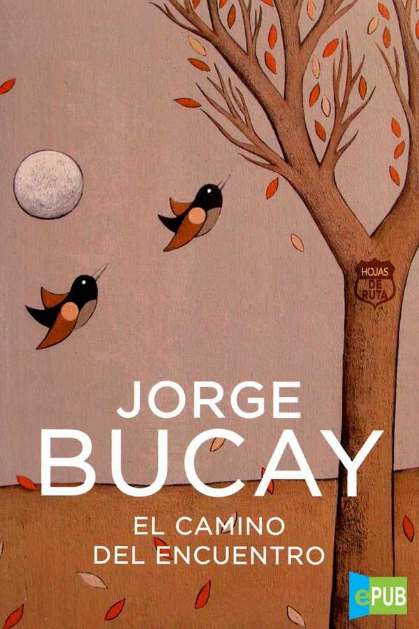 El camino del encuentro – Jorge Bucay [MultiFormato]