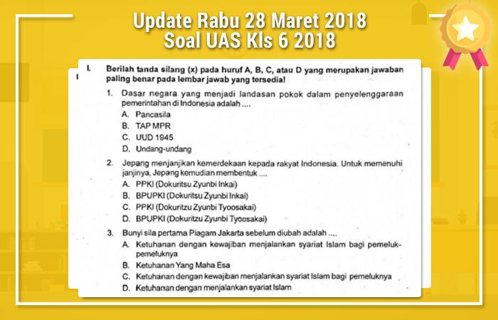 Update Rabu 28 Maret 2018 Soal UAS Kls 6 2018