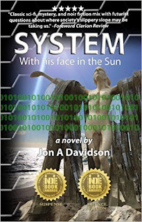 SYSTEM: with his face in the Sun - Scifi Suspense dystopia - by Jon A Davidson