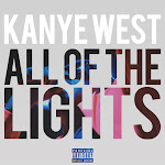 Kanye West - All of the Lights (feat. Rihanna & Kid Cudi) - Single Cover