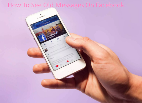 How To See Old Messages On Facebook