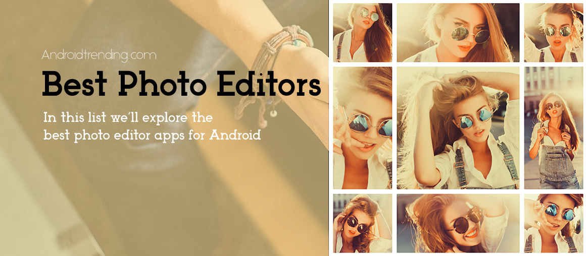 10 Best Photo Editing App for Android (Photography/Photo Editors 2016)