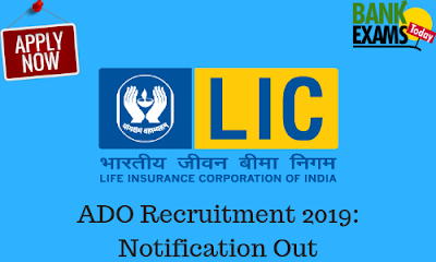 LIC ADO Recruitment 2019: Notification Out