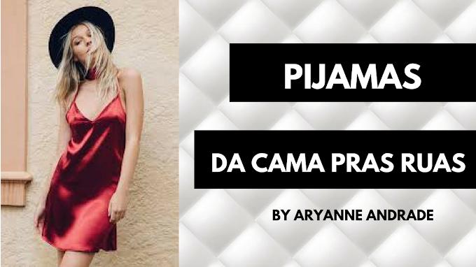 Pijamas: Da cama para as Ruas.