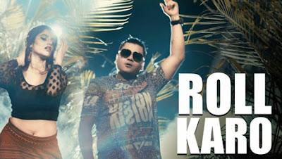Roll Karo Song Lyrics & Video - Lil Golu   Ft. Shivranjani Singh