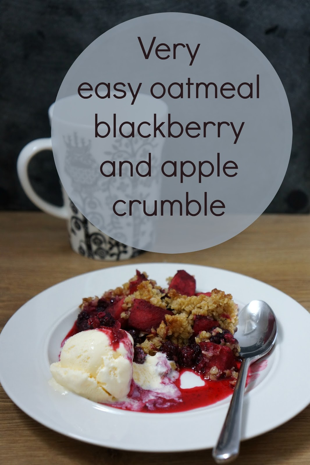 Very Easy Oaty Blackberry And Apple Crumble
