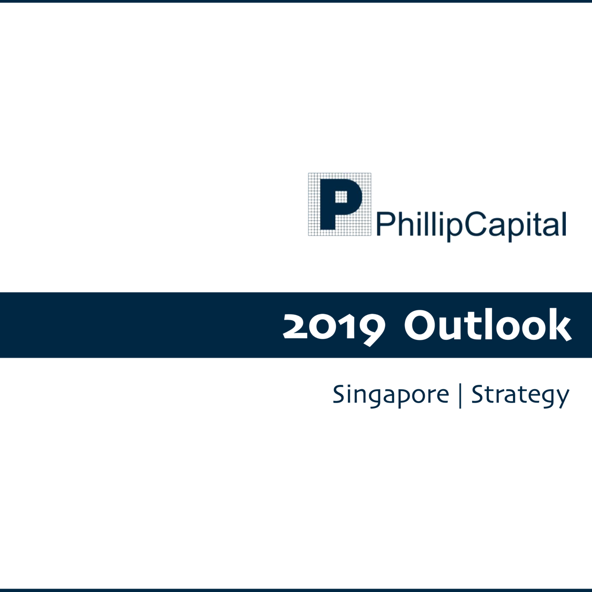 Phillip Singapore Outlook & Strategy - Phillip Securities Research | SGinvestors.io