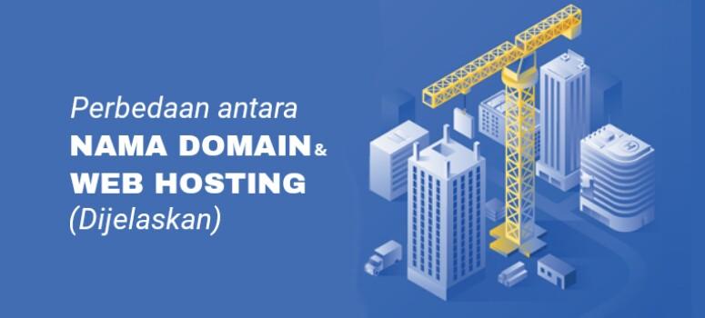 Apa Perbedaan Antara Domain dan Web Hosting (Penjelasan)
