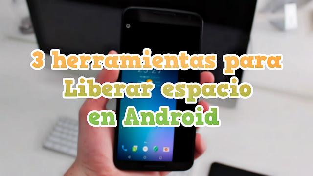 3 Herramientas para liberar espacio en Android - ELIMINA ARCHIVOS BASURA