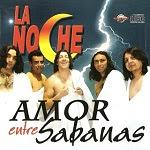 La Noche - AMOR ENTRE SÁBANAS 2006 Disco Completo